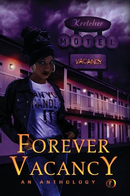 Forever Vacancy: A Colors in Darkness Anthology by Eden Royce, Kenya Moss-Dyme, Dahlia Dewinters