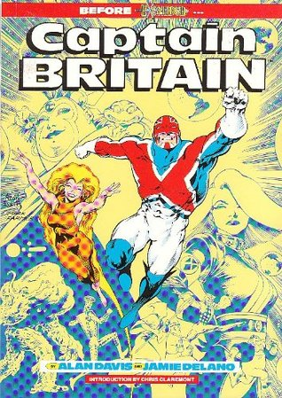 Captain Britain: Dipped in Magic, Clothed in Science by Jamie Delano, Alan Davis