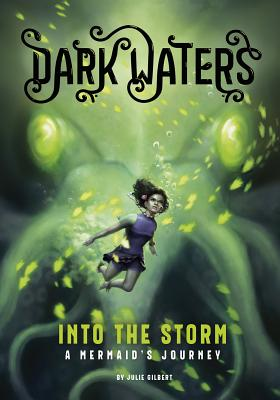 Into the Storm: A Mermaid's Journey by Julie Gilbert