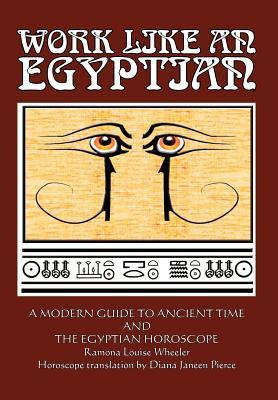 Work Like an Egyptian by Ramona Louise Wheeler