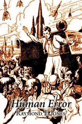 Human Error by Raymond F. Jones, Science Fiction, Adventure by Raymond F. Jones