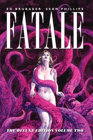 Fatale: Deluxe Edition, Volume Two by Ed Brubaker, Elizabeth Breitweiser, Sean Phillips, Dave Stewart