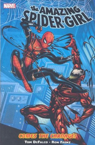 Amazing Spider-Girl, Volume 2: Comes the Carnage! by Tom DeFalco, Ron Frenz