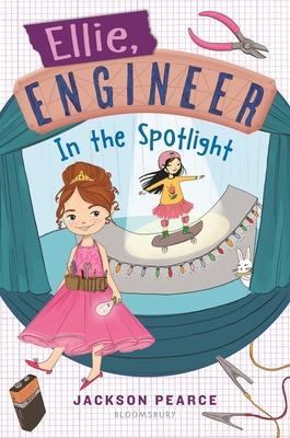 Ellie, Engineer: In the Spotlight by Jackson Pearce