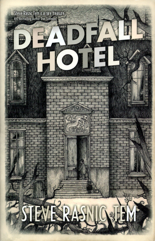 Deadfall Hotel by Steve Rasnic Tem, D'Israeli