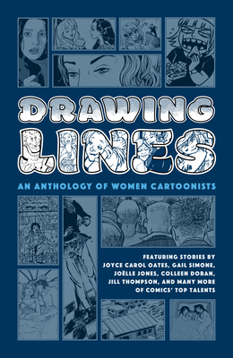 Drawing Lines: An Anthology of Women Cartoonists by Roberta Gregory, Gail Simone, Joyce Carol Oates, Colleen Coover, Trina Robbins