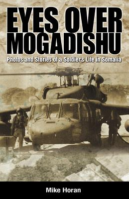 Eyes Over Mogadishu by Mike Horan