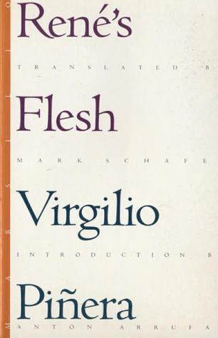 René's Flesh by Virgilio Piñera