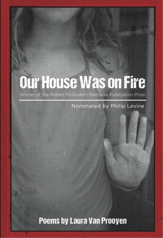 Our House Was on Fire by Laura Van Prooyen