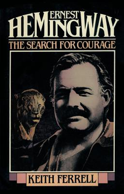 Ernest Hemingway: The Search Fpb by Keith Ferrell