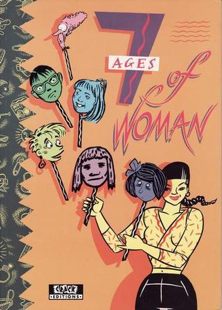 7 Ages of Woman by Jackie Smith, Caroline della Porta, Corinne Pearlman, Carol Swain, Julie Hollings, Melinda Gebbie, Kate Charlesworth