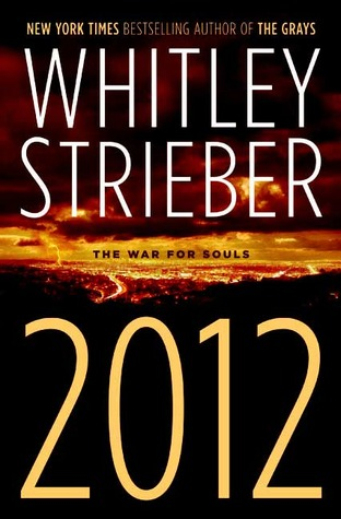 2012: The War For Souls by Whitley Strieber