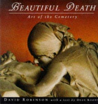 Beautiful Death: Art of the Cemetery by Dean Koontz, David Robinson