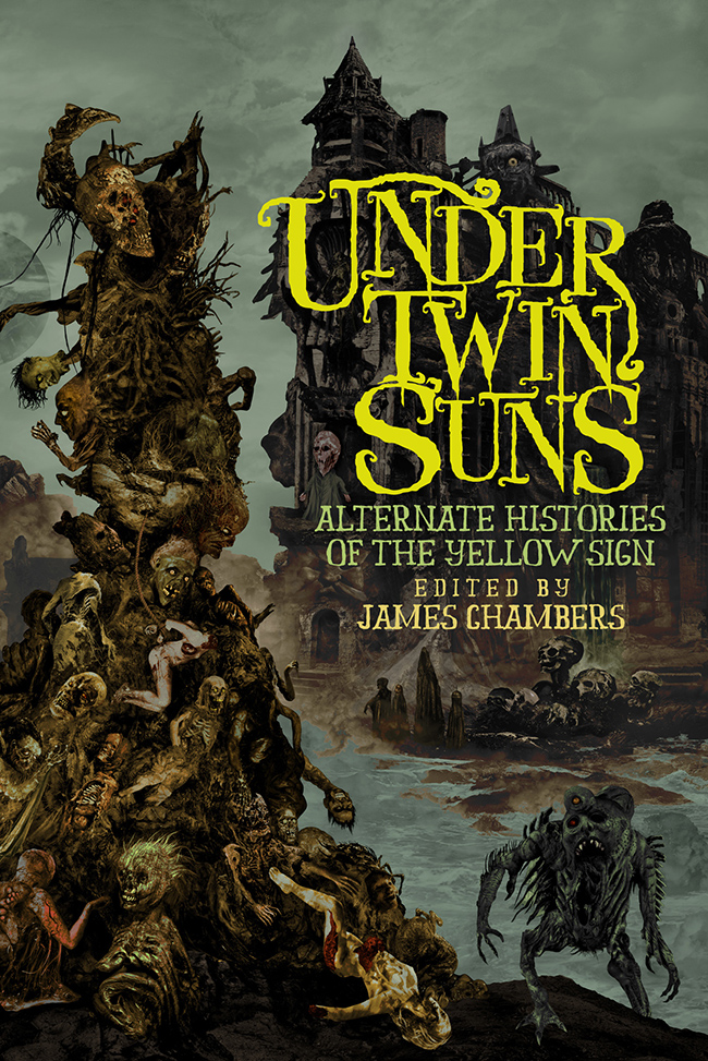 Under Twin Suns: Alternate Histories of the Yellow Sign by James Chambers