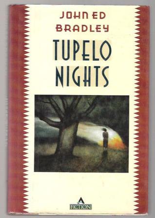 Tupelo Nights by John Ed Bradley