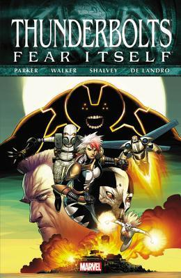 Fear Itself: Thunderbolts by Valentine De Landro, Jen Van Meter, Kev Walker, Eric Canete, Declan Shalvey, Jeff Parker, Frank Tieri, Joe Caramagna