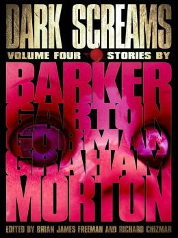 Dark Screams: Volume Four by Brian James Freeman, Ray Garton, Heather Graham, Ed Gorman, Richard Chizmar, Clive Barker, Lisa Morton