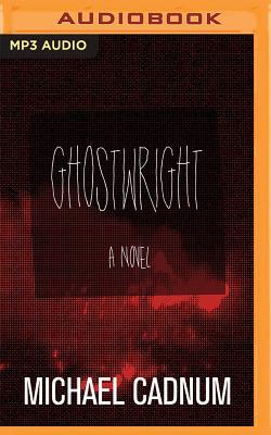 Ghostwright by Michael Cadnum