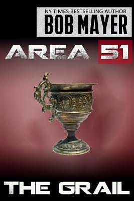 Area 51 the Grail by Bob Mayer