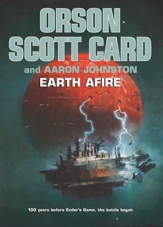 Earth Afire by Aaron Johnston, Orson Scott Card