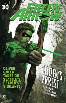 Green Arrow Vol. 7: Citizen's Arrest by Shawna Benson, Julie Benson