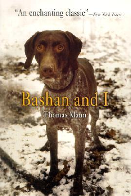 Bashan and I by Thomas Mann