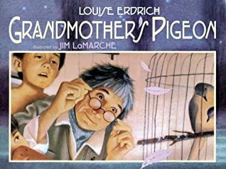 Grandmother's Pigeon by Jim LaMarche, Louise Erdrich