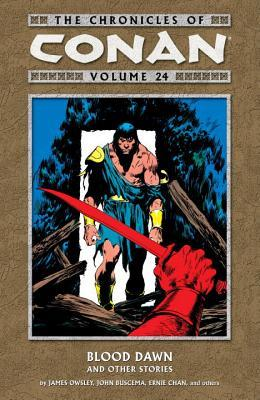 The Chronicles of Conan, Volume 24: Blood Dawn and Other Stories by Mike Docherty, Chris Warner, Ernie Chan, Christopher J. Priest, Don Kraar, John Buscema, Dave Simons