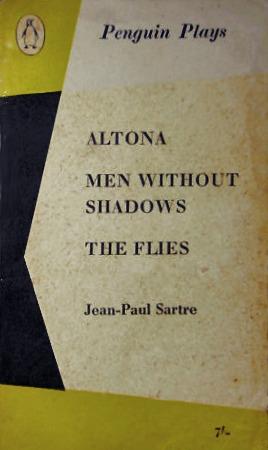 Altona/Men without Shadows/The Flies by Jean-Paul Sartre