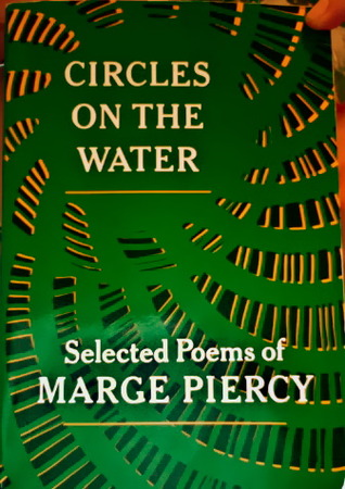 Circles on the Water: Selected Poems by Marge Piercy