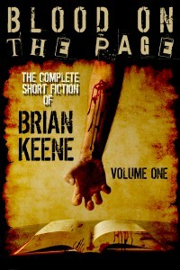 Blood on the Page: The Complete Short Fiction of Brian Keene, Volume 1 by Brian Keene