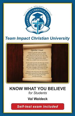 KNOW WHAT YOU BELIEVE for students by Team Impact Christian University
