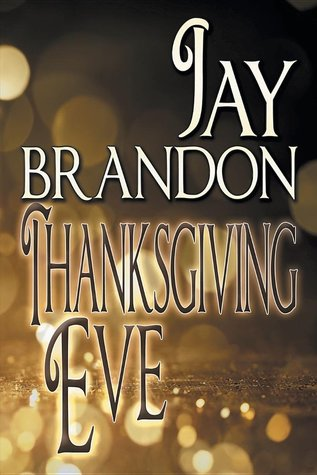 Thanksgiving Eve by Jay Brandon