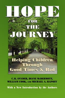 Hope for the Journey: Helping Children Through Good Times and Bad by Michael a. Rapoff, William Cook, Diane McDermott