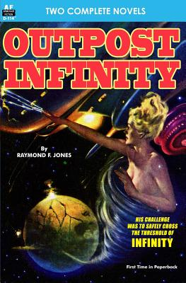 Oupost Infinity & The White Invaders by Ray Cummings, Raymond F. Jones
