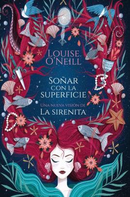 Soñar con la superficie by Louise O'Neill