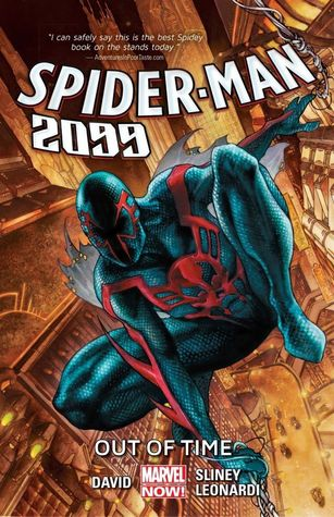 Spider-Man 2099, Volume 1: Out of Time by Simone Bianchi, Rick Leonardi, Will Sliney, Livesay, Antonio Fabela, Peter David, Joe Caramagna