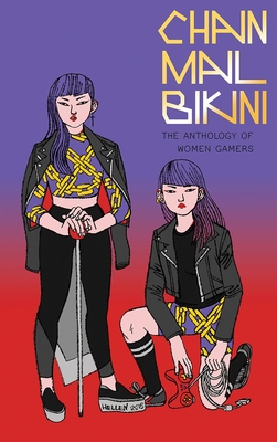 Chainmail Bikini: The Anthology of Women Gamers by