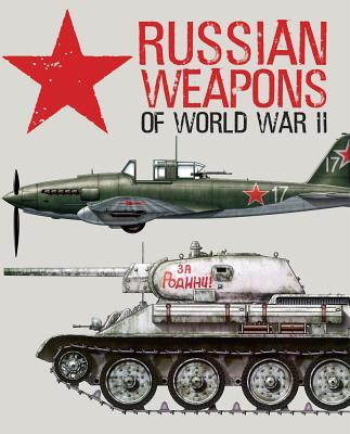 Russian Weapons of World War II by David Porter
