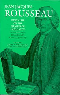 Discourse on the Origins of Inequality, Polemics, and Political Economy by Judith R. Bush, Christopher Kelly, Terence Marshall, Jean-Jacques Rousseau, Roger D. Masters