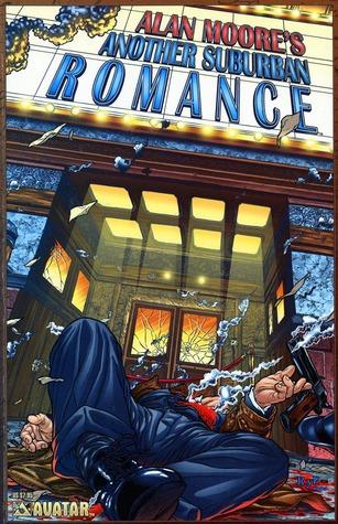 Another Suburban Romance by Alan Moore, Juan José Ryp