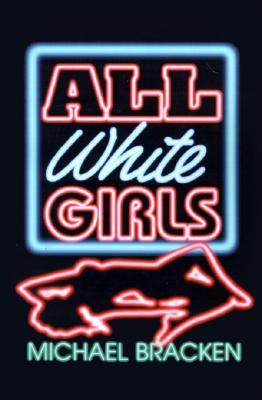 All White Girls by Michael Bracken