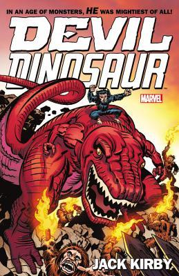 Devil Dinosaur by Jack Kirby: The Complete Collection by Mike Royer, John Rhett Thomas, Frank Giacoia, Walter Simonson, Jack Kirby