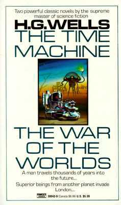 The Time Machine/The War of the Worlds by H.G. Wells