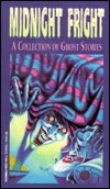 Midnight Fright: A Collection Of Ghost Stories by David Eastman, Charlotte Perkins Gilman, E. Nesbit, Charles Dickens, Guy de Maupassant, Oliver Onions