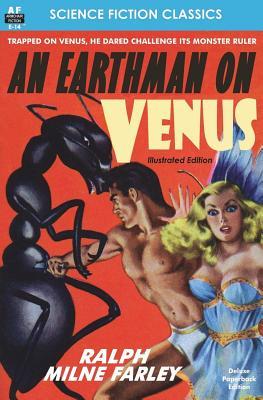 An Earthman on Venus, Illustrated Edition by Ralph Milne Farley