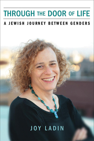 Through the Door of Life: A Jewish Journey between Genders by Joy Ladin