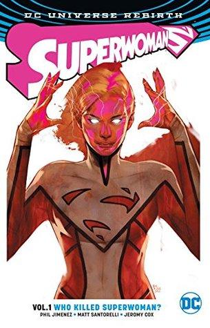 Superwoman, Volume 1: Who Killed Superwoman? by Jeromy Cox, Matt Santorelli, Steve Downer, Phil Jimenez, Joe Prado, Emanuela Lupacchino, Rob Leigh, Ray McCarthy