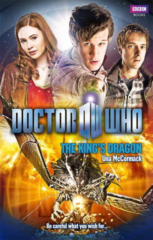 Doctor Who: The King's Dragon by Una McCormack