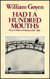 Had I a Hundred Mouths: New and Selected Stories, 1947-1983 by William Goyen, Reginald Gibbons